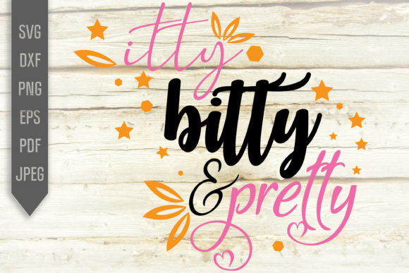 Print on Demand: Itty Bitty and Pretty Svg. Baby Girl Svg Graphic Crafts By SVGlaboratory
