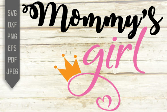Mommy S Girl Mother And Daughter Graphic By Svglaboratory