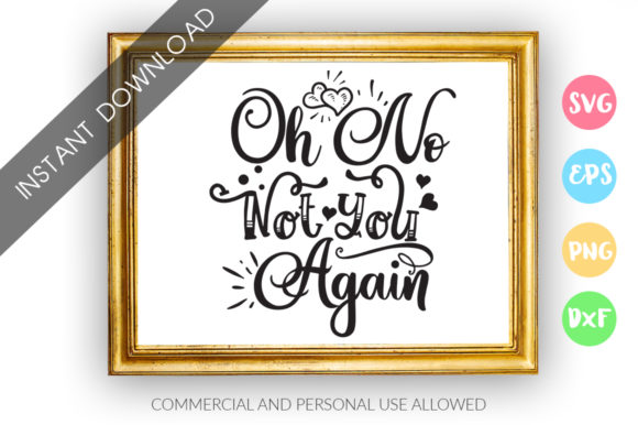 Print on Demand: Oh No Not You Again Graphic Crafts By DesignFarm