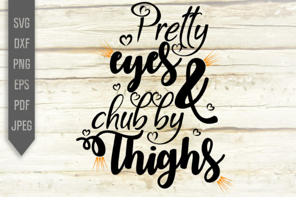 Download Free Pretty Eyes And Chubby Thighs Svg Graphic By Svglaboratory for Cricut Explore, Silhouette and other cutting machines.