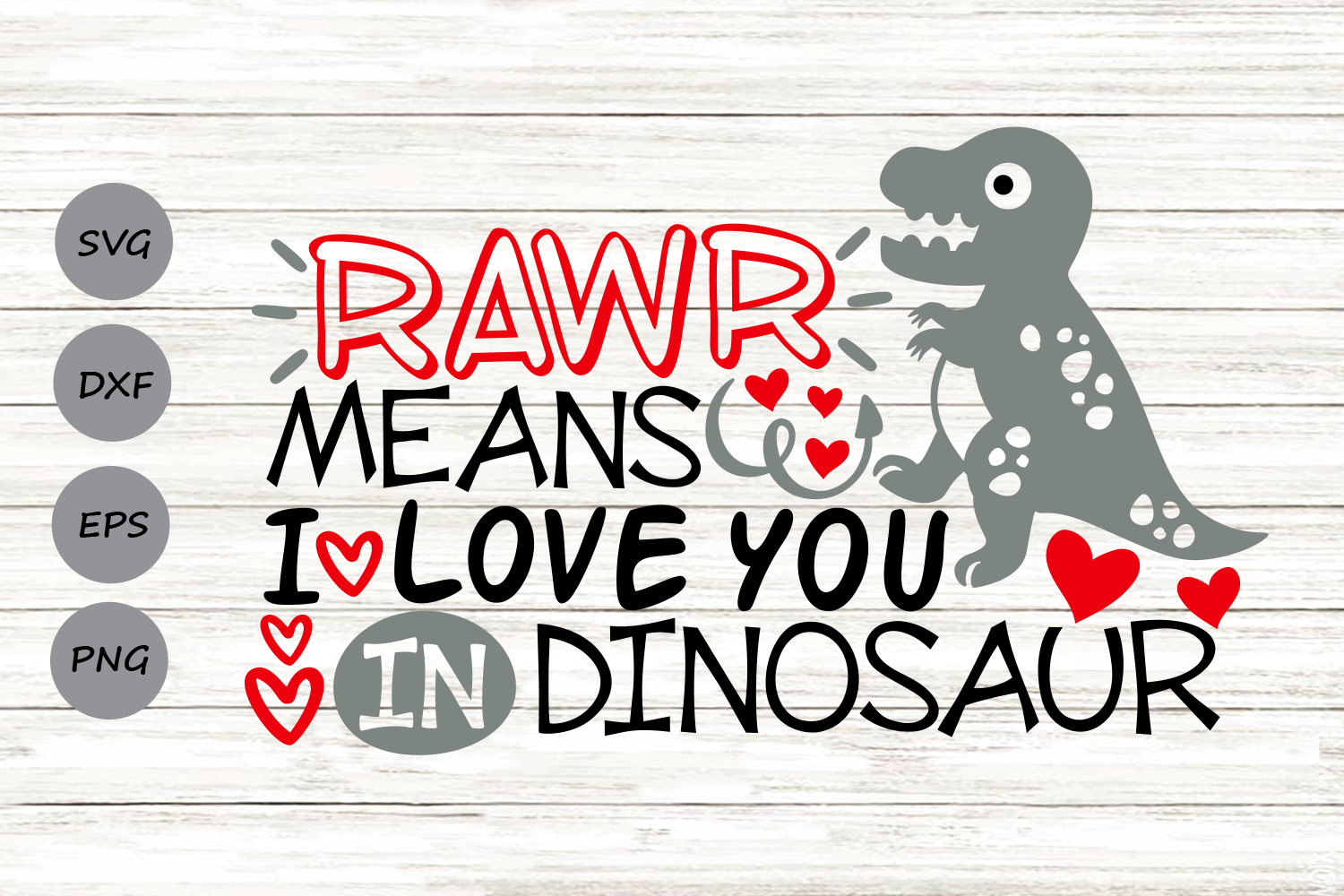 Download Free Rawr Means I Love You In Dinosaur Svg Graphic By Cosmosfineart for Cricut Explore, Silhouette and other cutting machines.