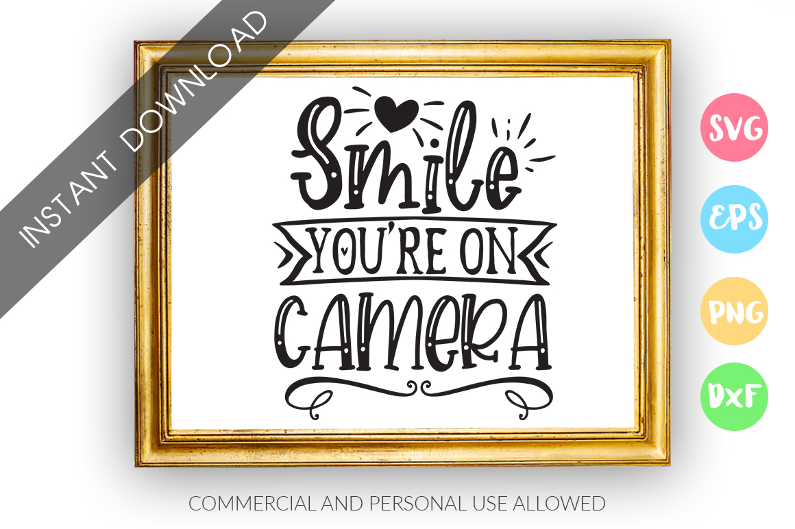 Download Free Smile You Re On Camera Grafico Por Designfarm Creative Fabrica for Cricut Explore, Silhouette and other cutting machines.