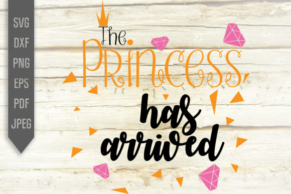 Download Free The Princess Has Arrived Svg Baby Girl Graphic By Svglaboratory for Cricut Explore, Silhouette and other cutting machines.