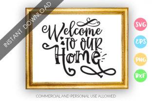 Download Free Welcome To Our Home Graphic By Designfarm Creative Fabrica for Cricut Explore, Silhouette and other cutting machines.