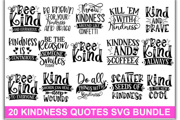Download Free 20 Kindness Quotes Bundle Graphic By Designdealy Com Creative for Cricut Explore, Silhouette and other cutting machines.