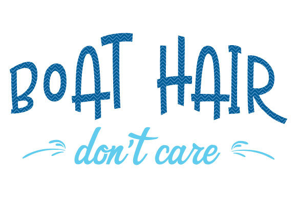 Download Free Boat Hair Don T Care Graphic By Goran Stojanovic Creative Fabrica for Cricut Explore, Silhouette and other cutting machines.
