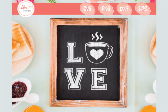 Coffee Love Graphic Crafts By ElsieLovesDesign