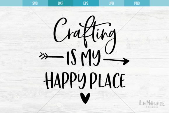 Download Free Crafting Is My Happy Place Graphic By Lemonade Design Co for Cricut Explore, Silhouette and other cutting machines.