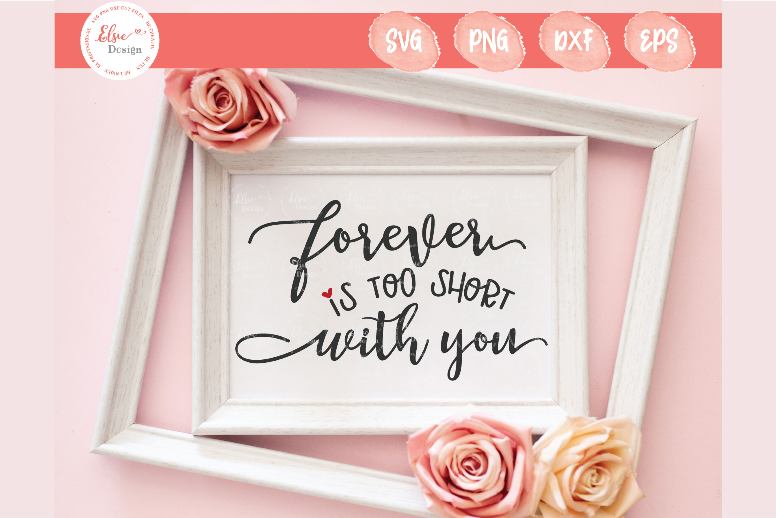 Download Free Forever Is Too Short With You Graphic By Elsielovesdesign for Cricut Explore, Silhouette and other cutting machines.