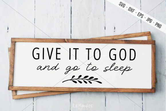 Give It to God and Go to Sleep Graphic Crafts By Lemonade Design Co. - Image 1