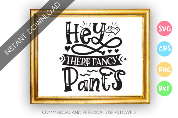 Print on Demand: Hey There Fancy Pants SVG Graphic Crafts By DesignFarm