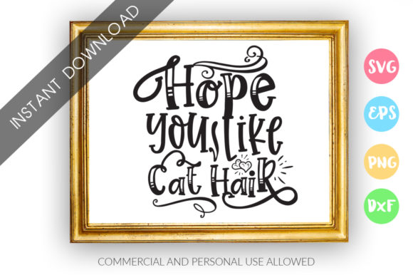 Print on Demand: Hope You Like Cat Hair SVG Graphic Crafts By DesignFarm