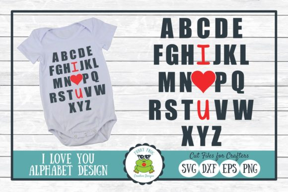 I Love You Alphabet, Valentine  Graphic Crafts By funkyfrogcreativedesigns