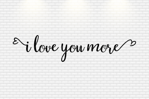 I Love You More Graphic Crafts By ElsieLovesDesign - Image 2