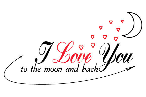 Download Free I Love You To The Moon And Back Graphic By Goran Stojanovic for Cricut Explore, Silhouette and other cutting machines.