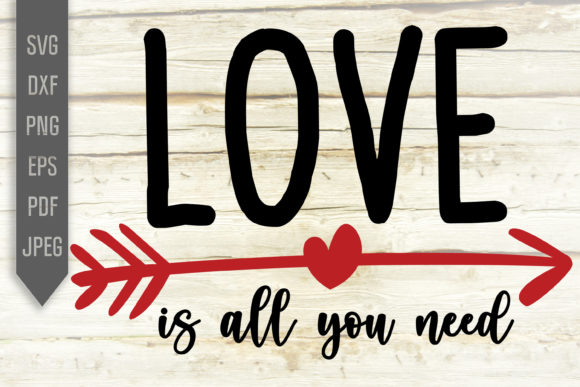 Download Free Love Is All You Need Svg Arrow Heart Graphic By Svglaboratory for Cricut Explore, Silhouette and other cutting machines.