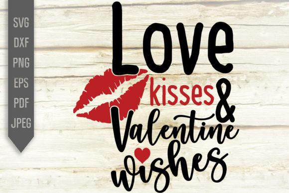 Download Free Love Kisses And Valentine Wishes Svg Graphic By Svglaboratory for Cricut Explore, Silhouette and other cutting machines.