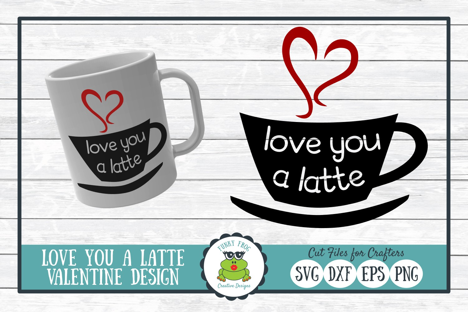 Download Free Love You A Latte Valentine Graphic By Funkyfrogcreativedesigns for Cricut Explore, Silhouette and other cutting machines.