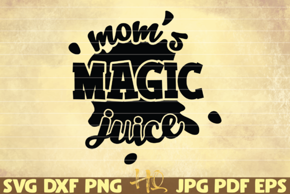 Download Free Mom S Magic Juice Graphic By Mihaibadea95 Creative Fabrica for Cricut Explore, Silhouette and other cutting machines.