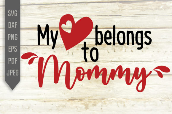 Download Free My Heart Belongs To Mommy Svg Baby Bib Graphic By Svglaboratory for Cricut Explore, Silhouette and other cutting machines.