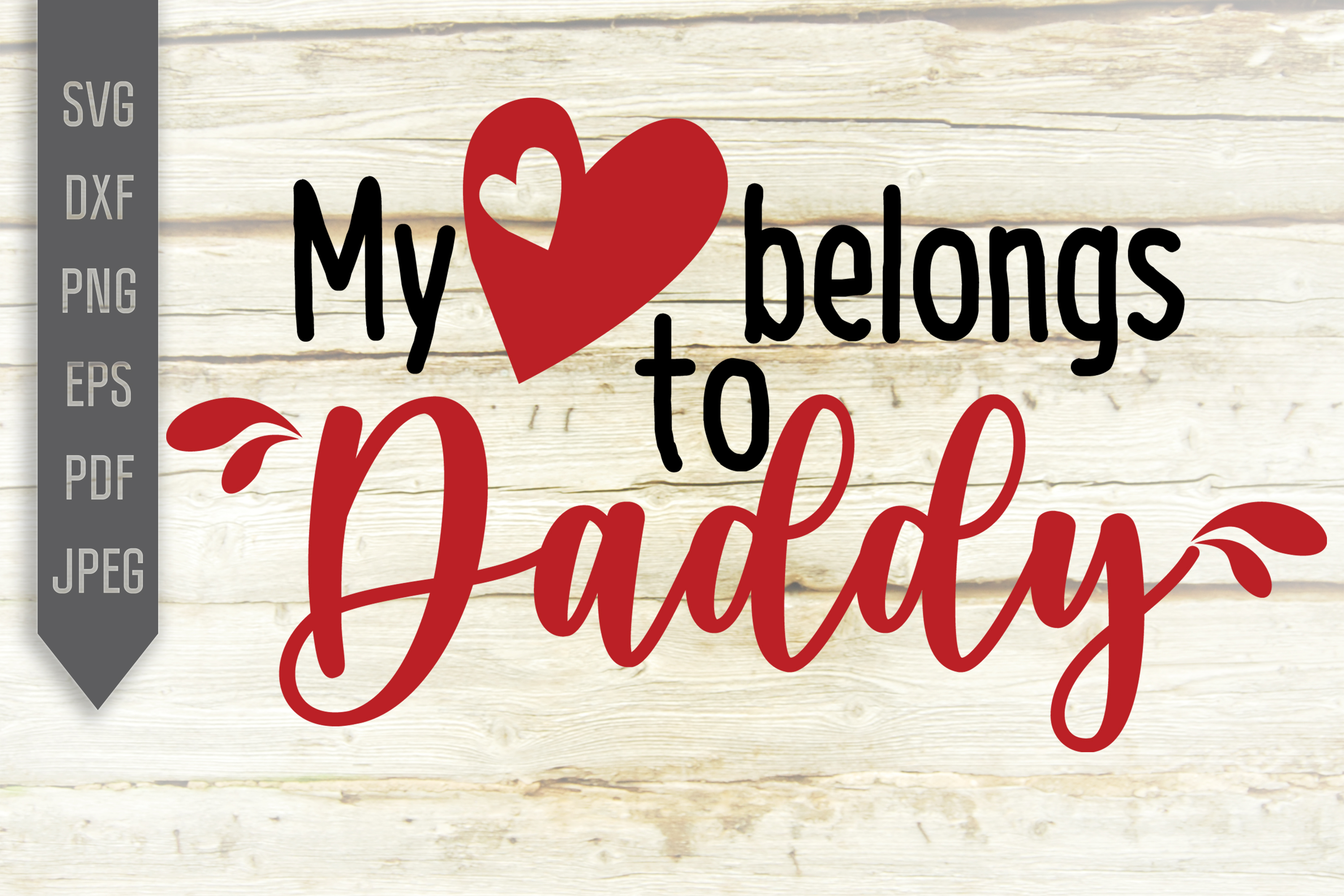 Download Free My Heart Belongs To My Daddy Svg Baby Graphic By Svglaboratory for Cricut Explore, Silhouette and other cutting machines.