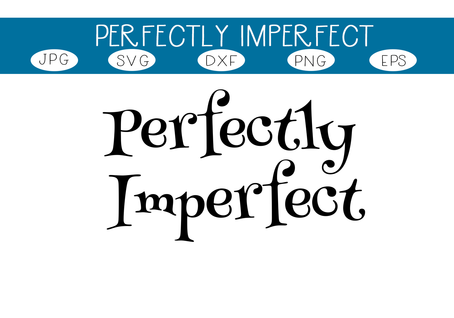 Download Free Perfectly Imperfect Graphic By Capeairforce Creative Fabrica for Cricut Explore, Silhouette and other cutting machines.