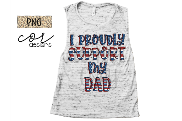 Download Proudly Support My Dad - PNG