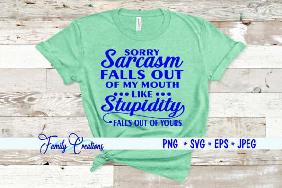 Download Sorry Sarcasm Falls out of Mouth