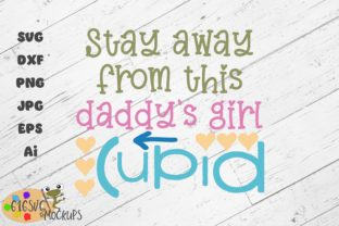 Download Free Stay Away From This Daddys Girl Cupid Graphic By 616svg for Cricut Explore, Silhouette and other cutting machines.
