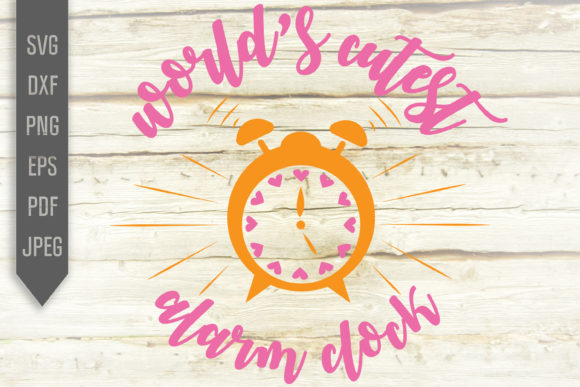 Download Free World S Cutest Alarm Clock Svg Funny Svg Graphic By for Cricut Explore, Silhouette and other cutting machines.