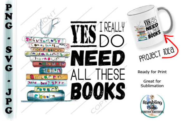 Yes I Do Need All These Books Graphic Illustrations By RamblingBoho - Image 1