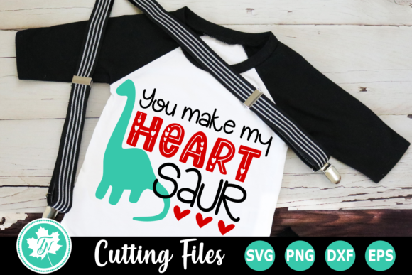 You Make My Heart Saur Graphic Crafts By TrueNorthImagesCA