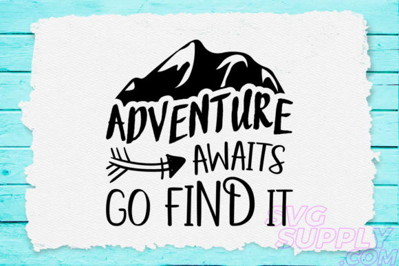 Download Free Adventure Awaits Go Find It Graphic By Svgsupply Creative Fabrica for Cricut Explore, Silhouette and other cutting machines.