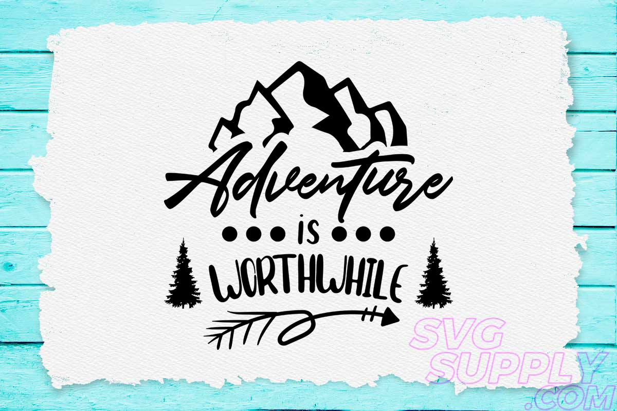 Download Free Adventure Is Worthwhile Graphic By Svgsupply Creative Fabrica for Cricut Explore, Silhouette and other cutting machines.