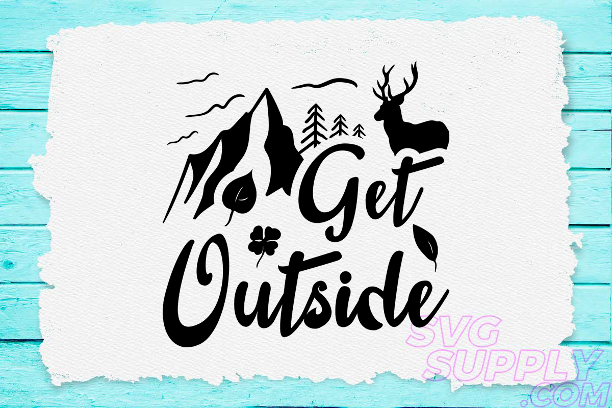Download Free Get Outside Graphic By Svgsupply Creative Fabrica for Cricut Explore, Silhouette and other cutting machines.