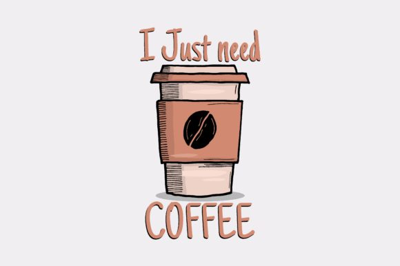 Download Free I Just Need Coffee Graphic By Chairul Ma Arif Creative Fabrica for Cricut Explore, Silhouette and other cutting machines.