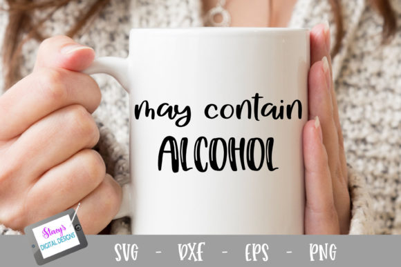 May Contain Alcohol Graphic Crafts By stacysdigitaldesigns