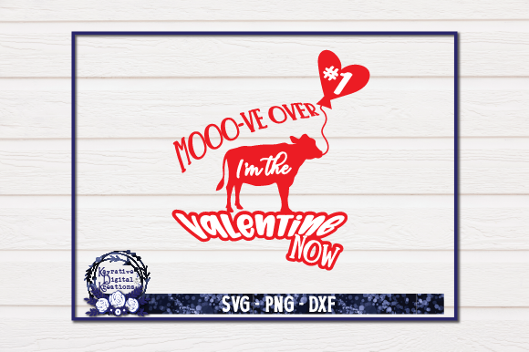 Download Free Mooo Ve Over I M The Valentine Now Graphic By Kayla Griffin Creative Fabrica for Cricut Explore, Silhouette and other cutting machines.