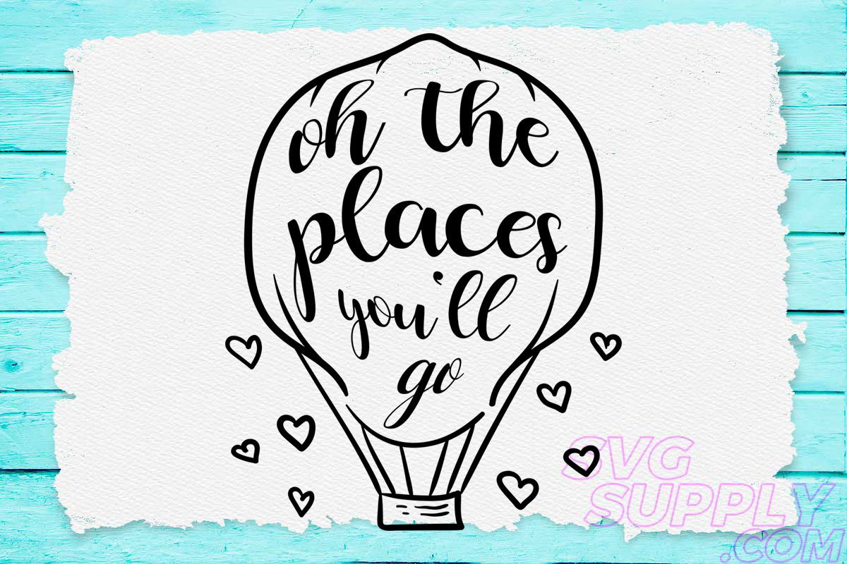 Download Free Oh Places You Ll Go Graphic By Svgsupply Creative Fabrica for Cricut Explore, Silhouette and other cutting machines.