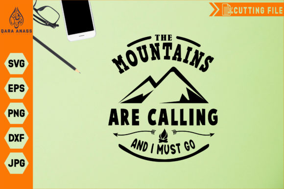 The Mountains Are Calling and I Must Go Graphic Crafts By Crafty Files