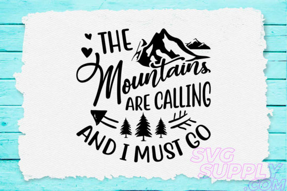 Print on Demand: The Mountains Are Calling and I Must Go Graphic Crafts By svgsupply