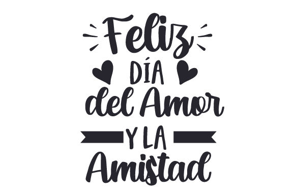 Download Free Feliz Dia Del Amor Y La Amistad Svg Cut File By Creative Fabrica for Cricut Explore, Silhouette and other cutting machines.