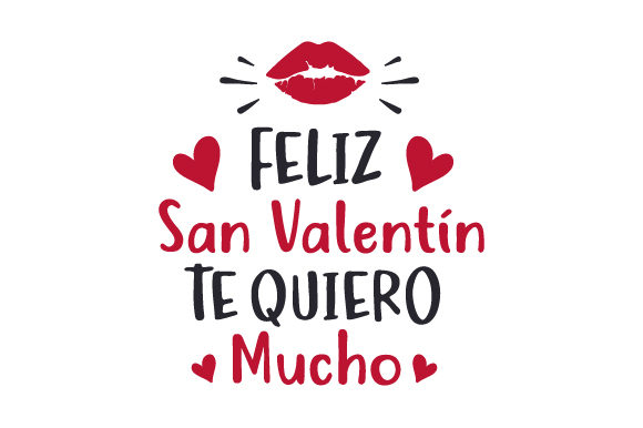 Download Free Feliz San Valentin Te Quiero Mucho Svg Cut File By Creative for Cricut Explore, Silhouette and other cutting machines.