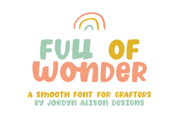Print on Demand: Full of Wonder Sans Serif Font By jordynalisondesigns - Image 1