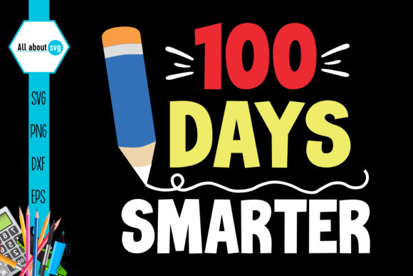 100 Days Smarter School Graphic Crafts By All About Svg