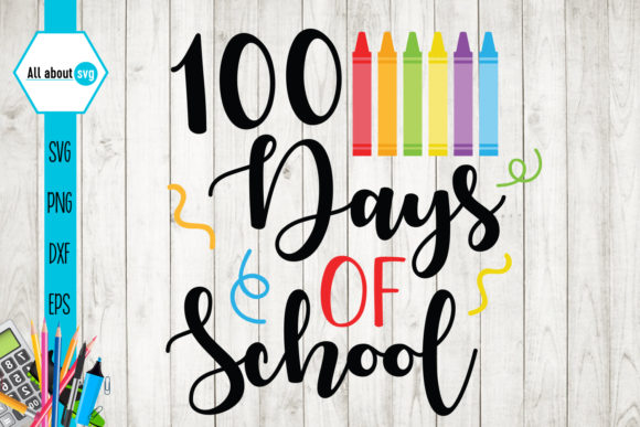 100 Days of School Graphic Crafts By All About Svg