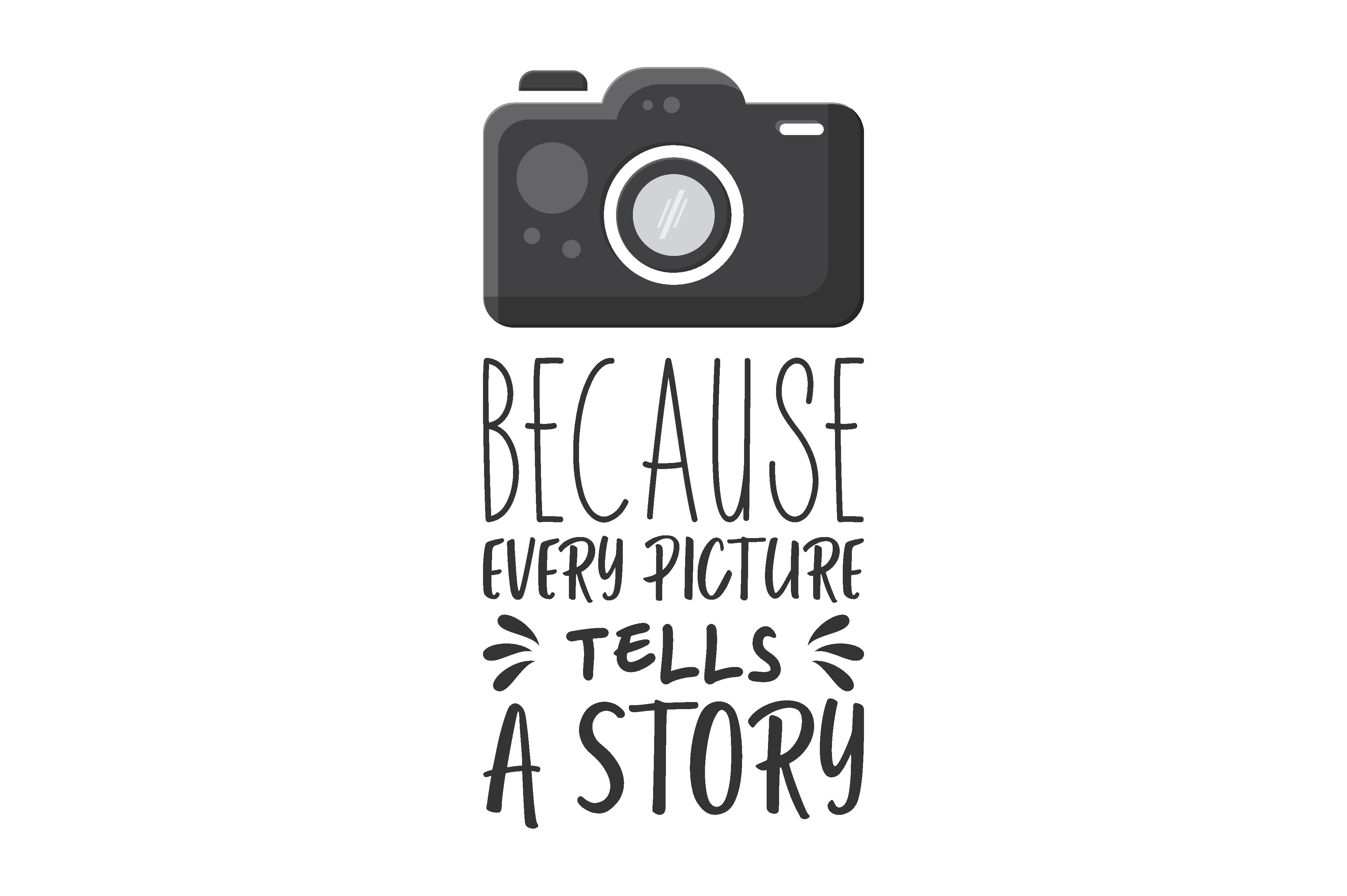 Download Free Because Every Picture Tell A Story Graphic By Chairul Ma Arif for Cricut Explore, Silhouette and other cutting machines.