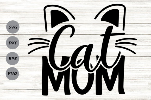 Download Free Cat Mom Graphic By Cosmosfineart Creative Fabrica for Cricut Explore, Silhouette and other cutting machines.