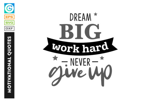 Download Free Daily Life Motivational Quotes Dream Big Graphic By Grappix for Cricut Explore, Silhouette and other cutting machines.