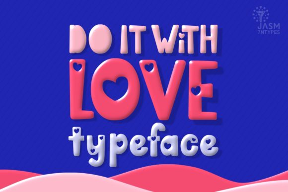 Print on Demand: Do It with Love Display Font By Jasm (7NTypes)